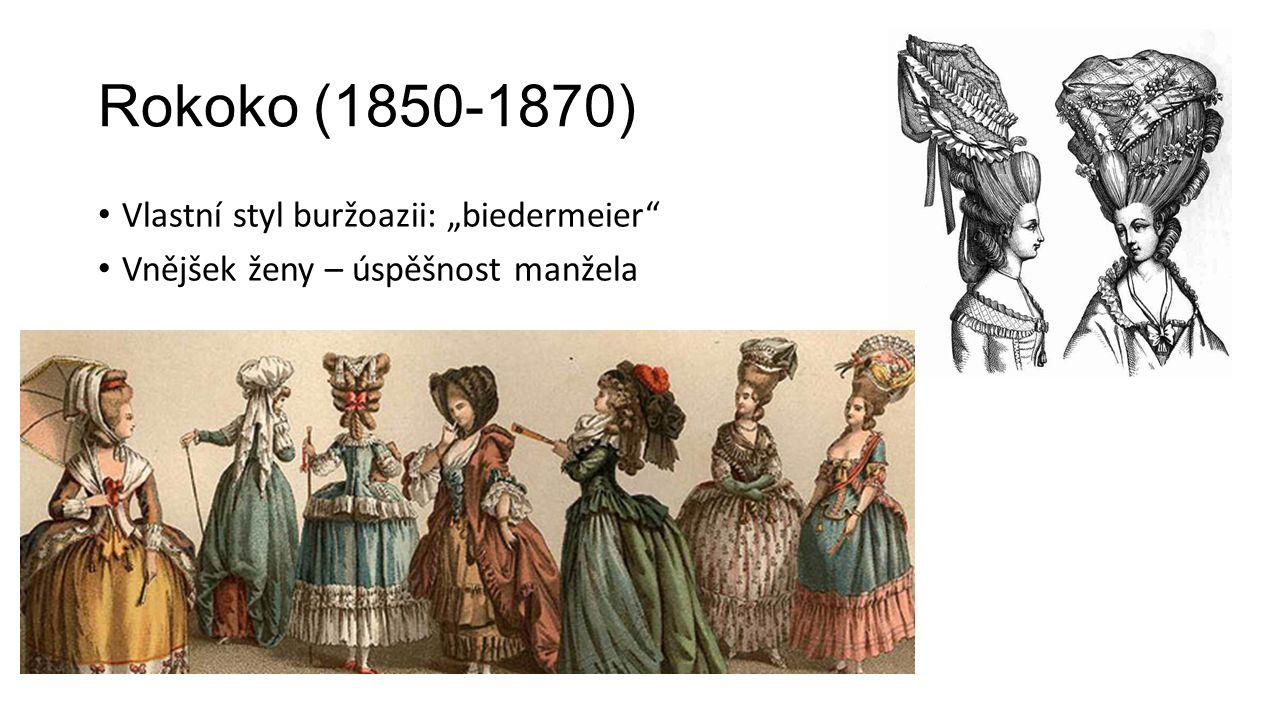 "Rokoko (1850-1870) Vlastní styl buržoazii: ""biedermeier"