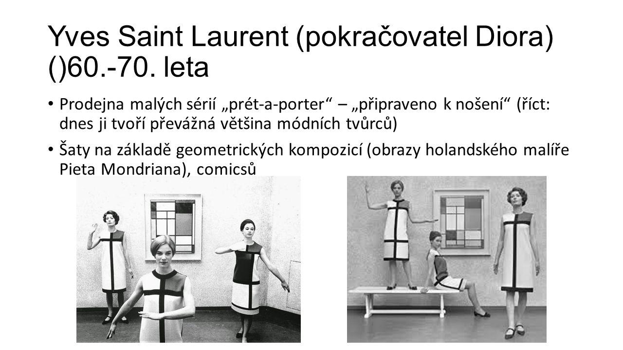 Yves Saint Laurent (pokračovatel Diora) ()60.-70. leta