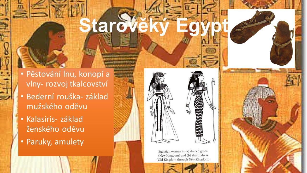 Starověký Egypt Pěstování lnu, konopí a vlny- rozvoj tkalcovství