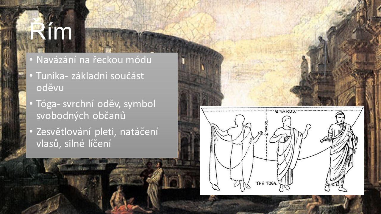 Řím Navázání na řeckou módu Tunika- základní součást oděvu