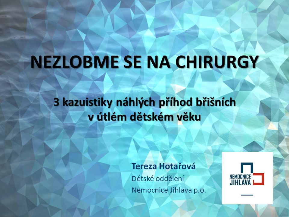 Tereza Hotařová Dětské oddělení Nemocnice Jihlava p.o.