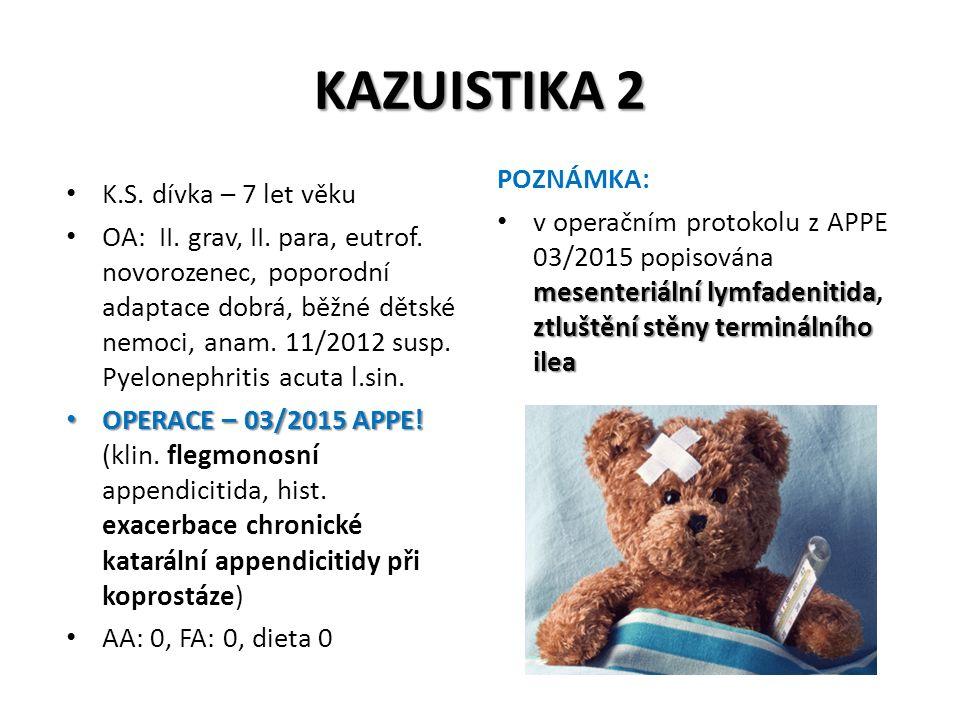 KAZUISTIKA 2 POZNÁMKA: K.S. dívka – 7 let věku