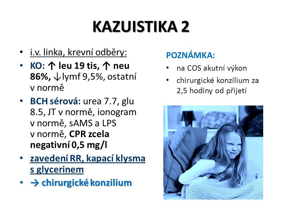 KAZUISTIKA 2 i.v. linka, krevní odběry: