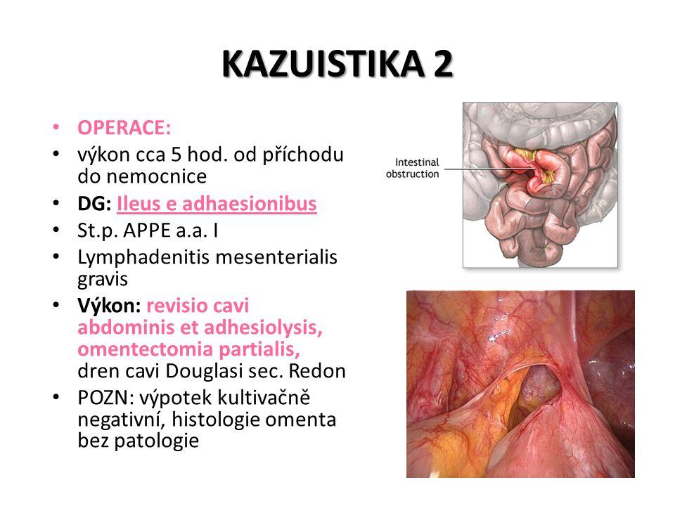 KAZUISTIKA 2 OPERACE: výkon cca 5 hod. od příchodu do nemocnice