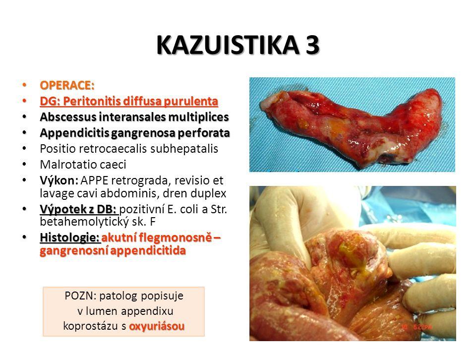 POZN: patolog popisuje v lumen appendixu koprostázu s oxyuriásou
