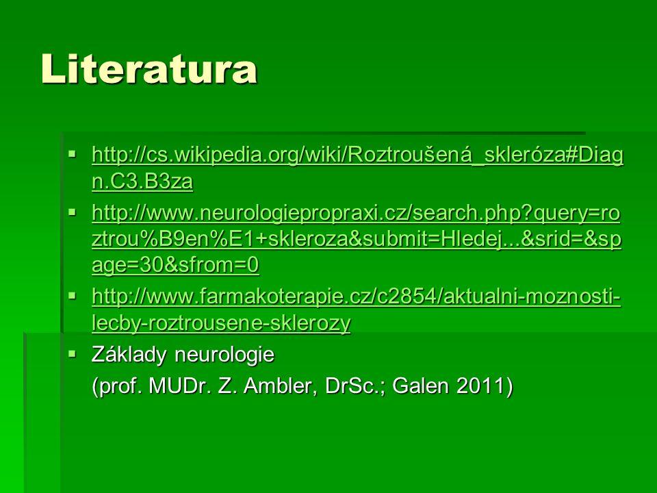 Literatura http://cs.wikipedia.org/wiki/Roztroušená_skleróza#Diagn.C3.B3za.