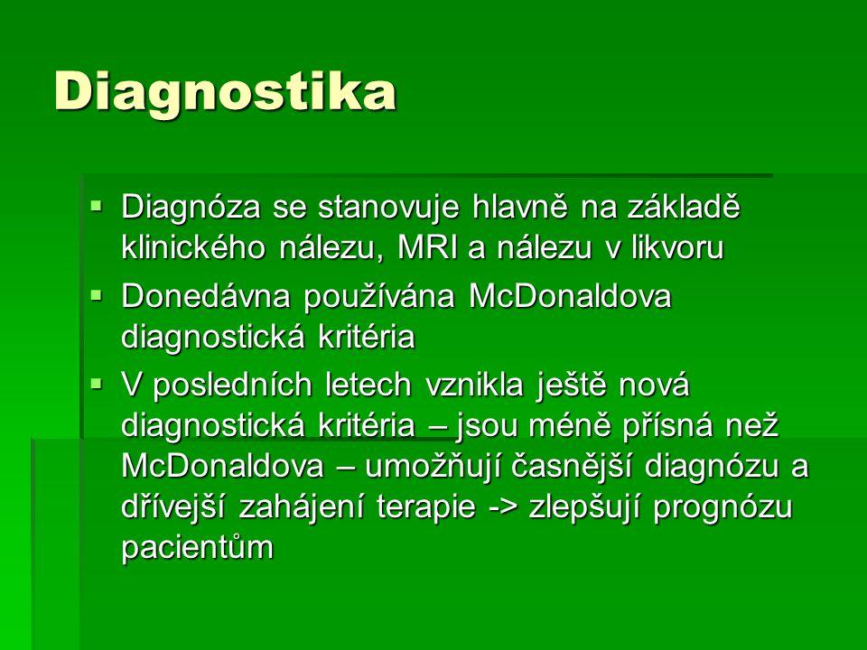 Diagnostika Diagnóza se stanovuje hlavně na základě klinického nálezu, MRI a nálezu v likvoru. Donedávna používána McDonaldova diagnostická kritéria.