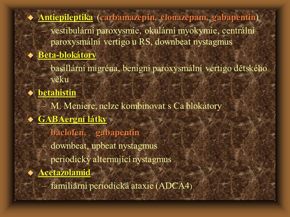 Antiepileptika (carbamazepin, clonazepam, gabapentin)