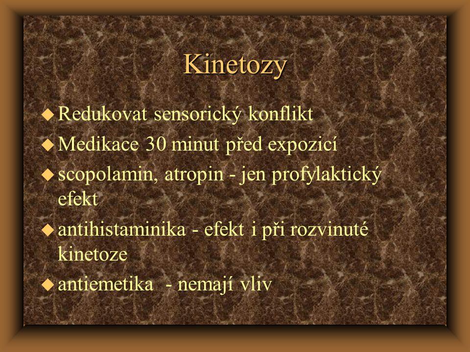 Kinetozy Redukovat sensorický konflikt Medikace 30 minut před expozicí