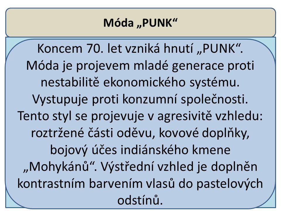 "Koncem 70. let vzniká hnutí ""PUNK ."
