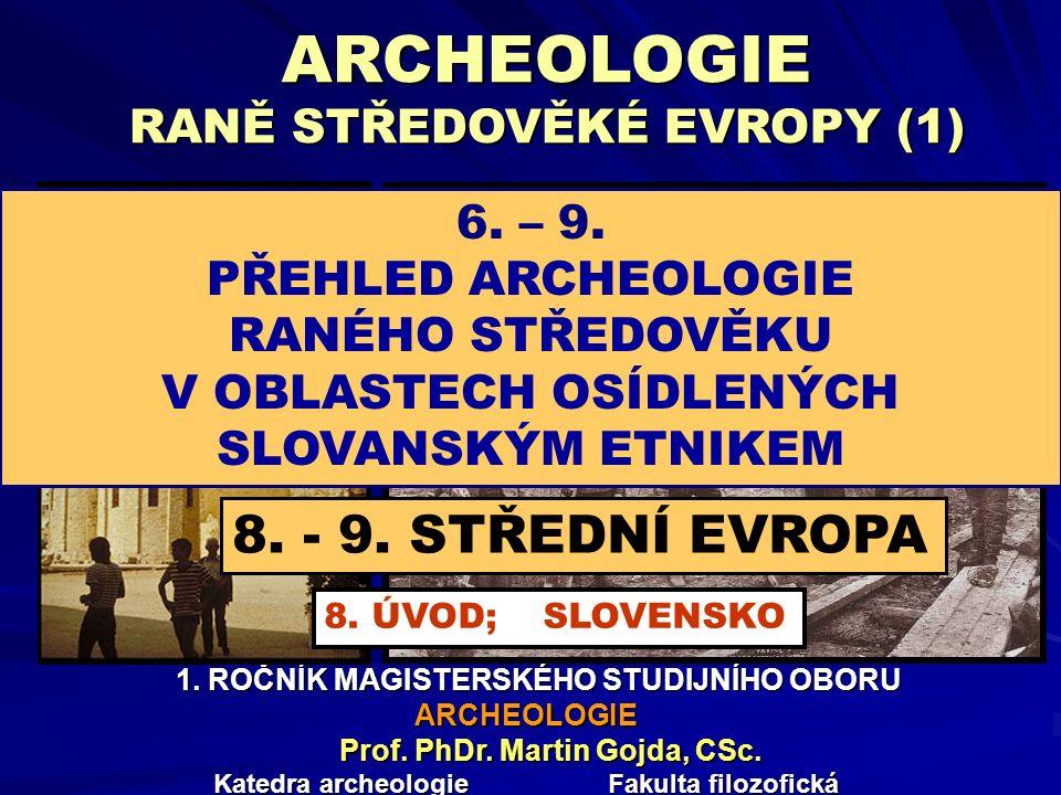 ARCHEOLOGIE RANĚ STŘEDOVĚKÉ EVROPY (1)