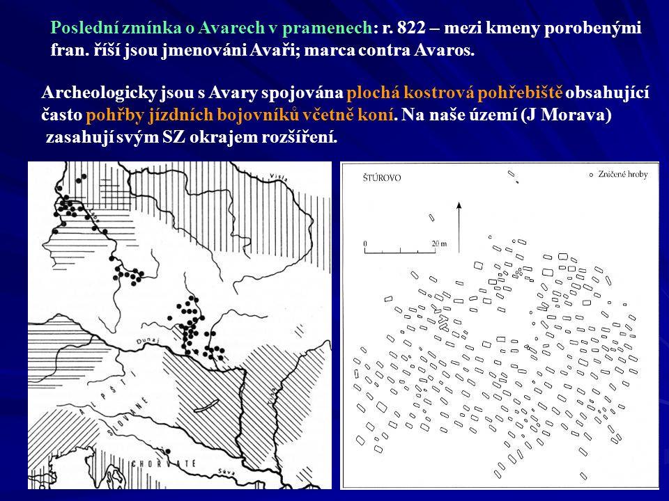 Poslední zmínka o Avarech v pramenech: r. 822 – mezi kmeny porobenými