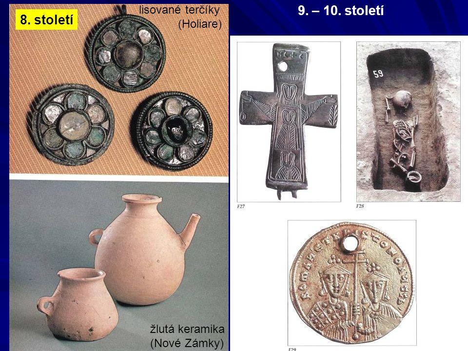 9. – 10. století 8. století lisované terčíky (Holiare) žlutá keramika