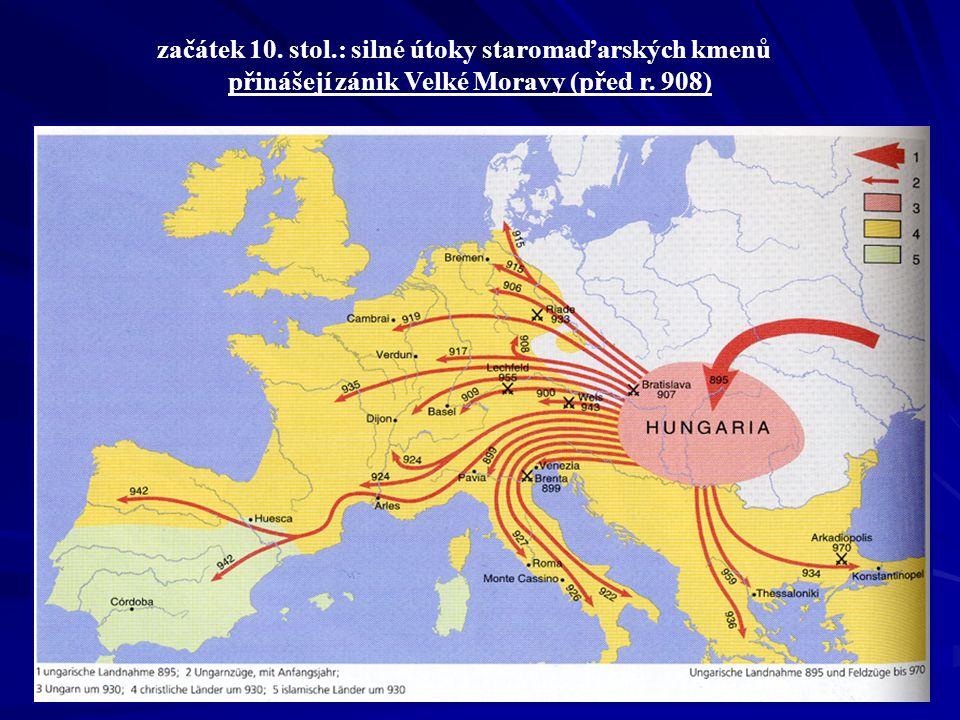 začátek 10. stol.: silné útoky staromaďarských kmenů