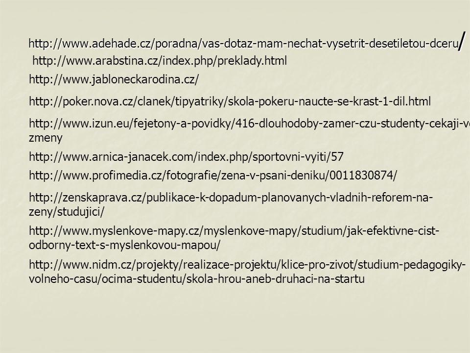 http://www.adehade.cz/poradna/vas-dotaz-mam-nechat-vysetrit-desetiletou-dceru/ http://www.arabstina.cz/index.php/preklady.html.