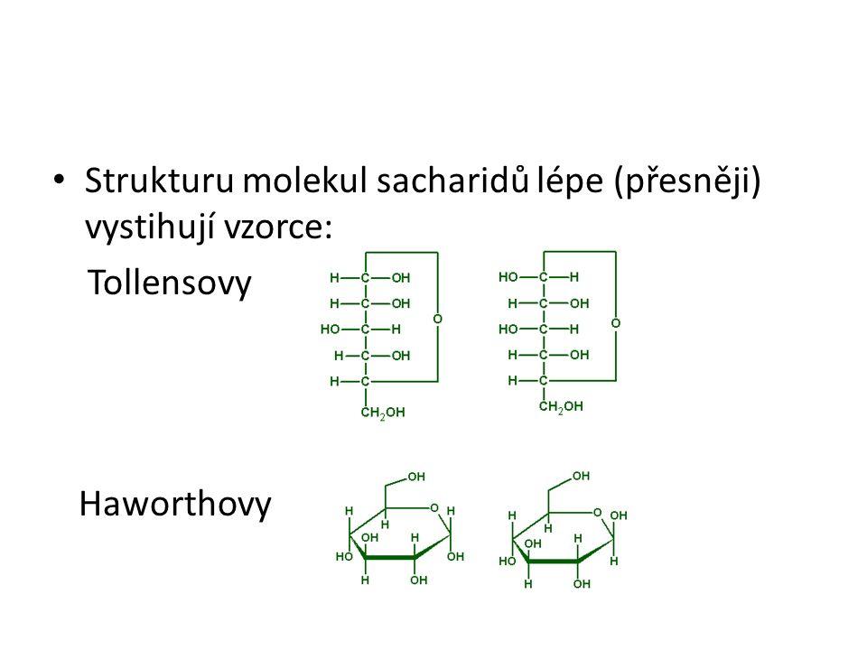 Strukturu molekul sacharidů lépe (přesněji) vystihují vzorce: