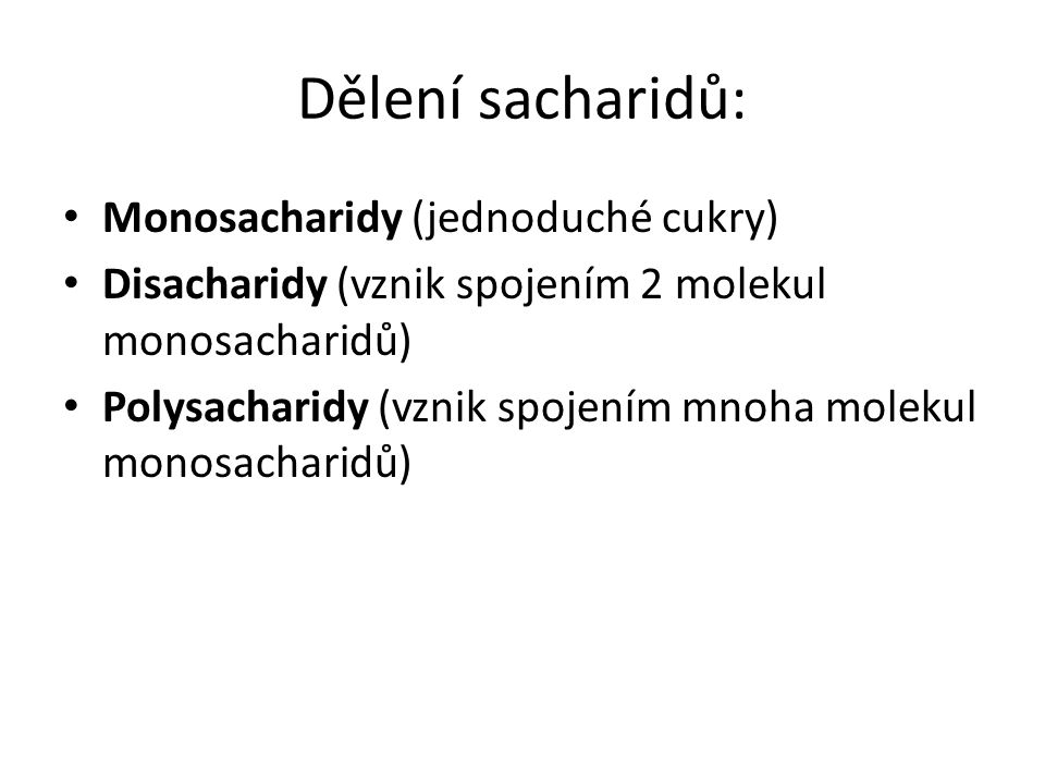 Dělení sacharidů: Monosacharidy (jednoduché cukry)