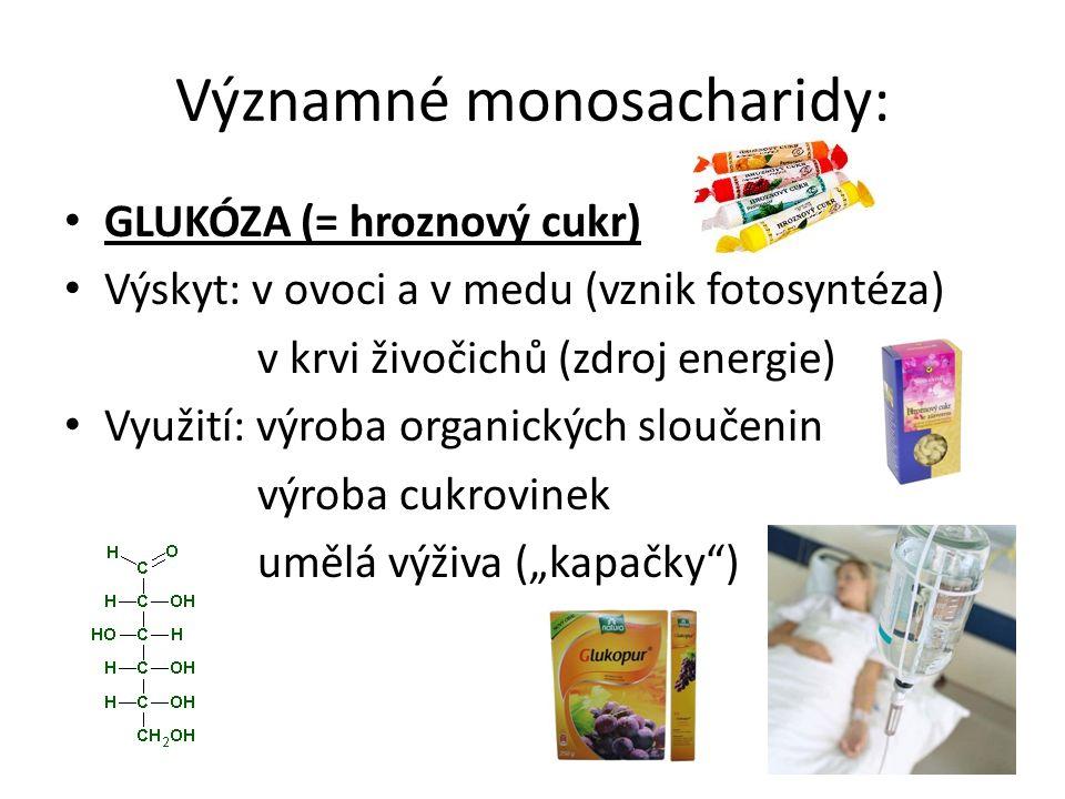 Významné monosacharidy: