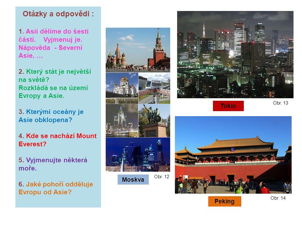 Otázky a odpovědi : 1. Asii dělíme do šesti částí. Vyjmenuj je.