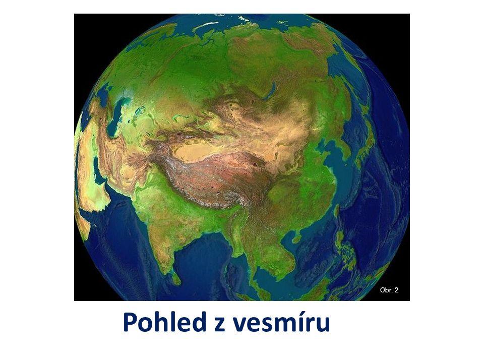 Obr. 2 Pohled z vesmíru