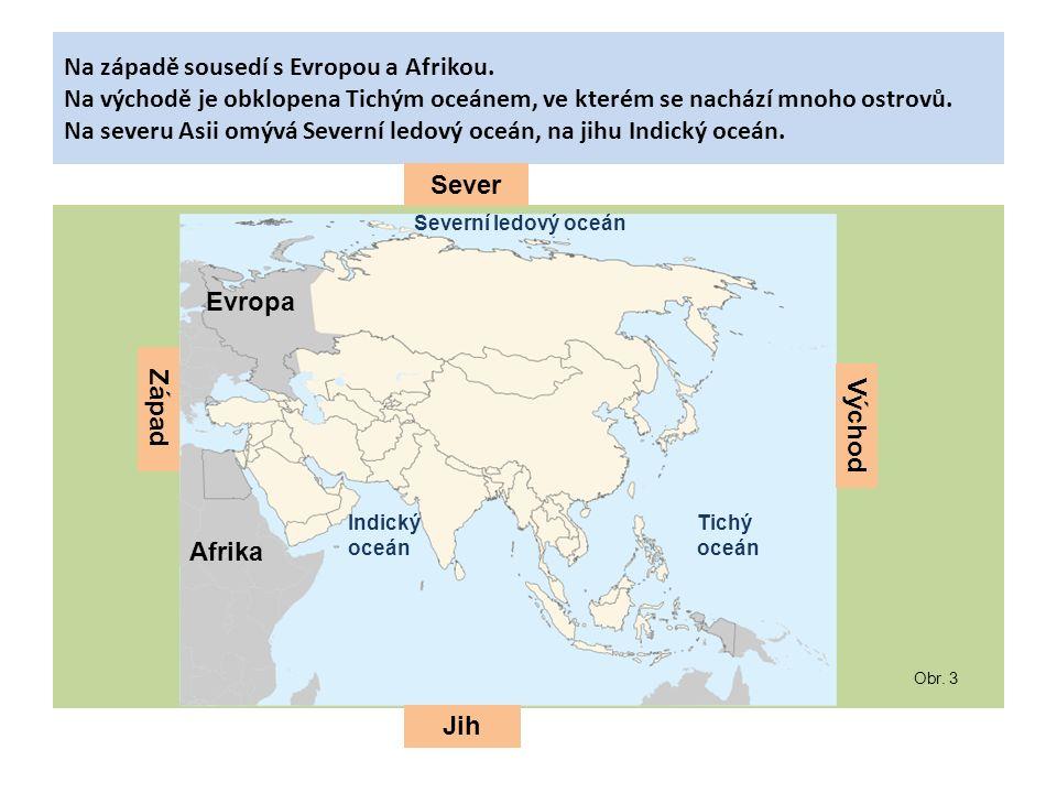Na západě sousedí s Evropou a Afrikou