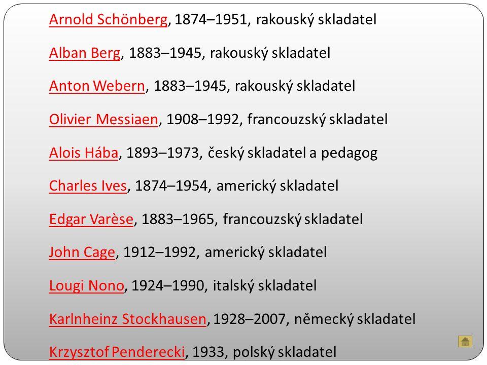 Arnold Schönberg, 1874–1951, rakouský skladatel