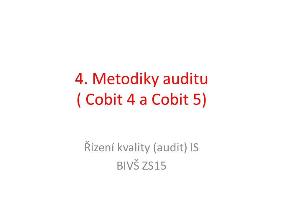 4. Metodiky auditu ( Cobit 4 a Cobit 5)