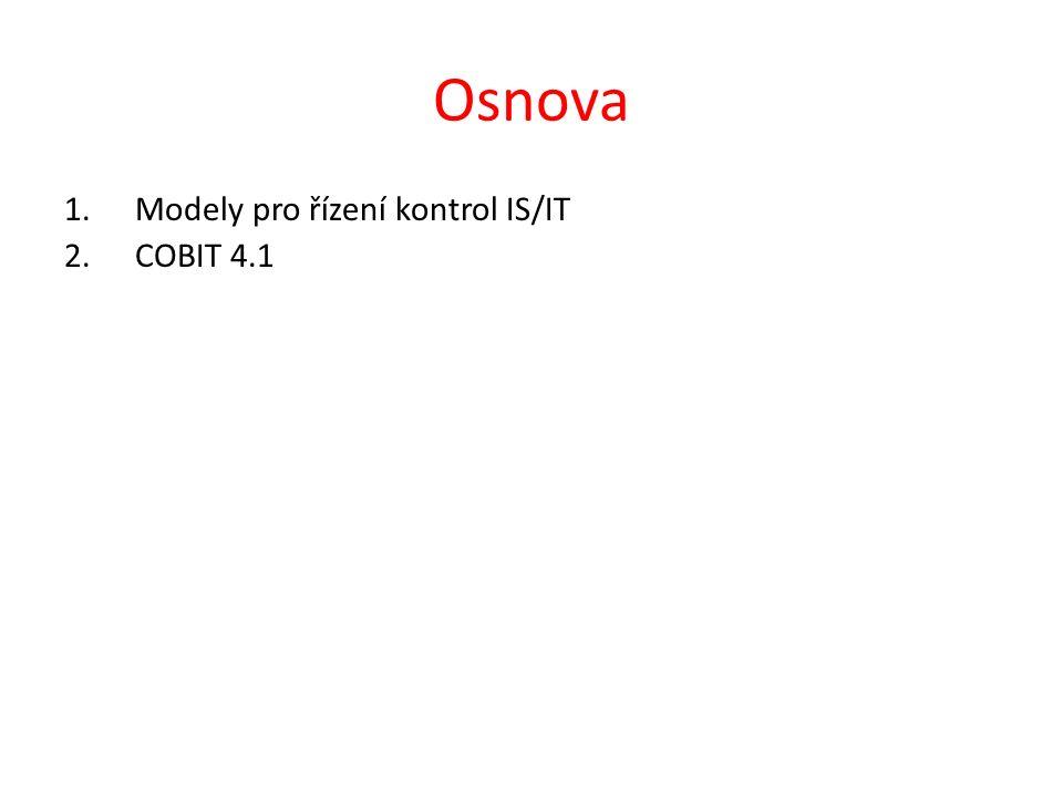 Osnova Modely pro řízení kontrol IS/IT COBIT 4.1