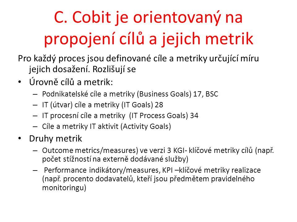 C. Cobit je orientovaný na propojení cílů a jejich metrik