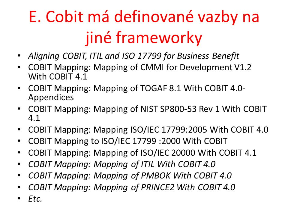 E. Cobit má definované vazby na jiné frameworky