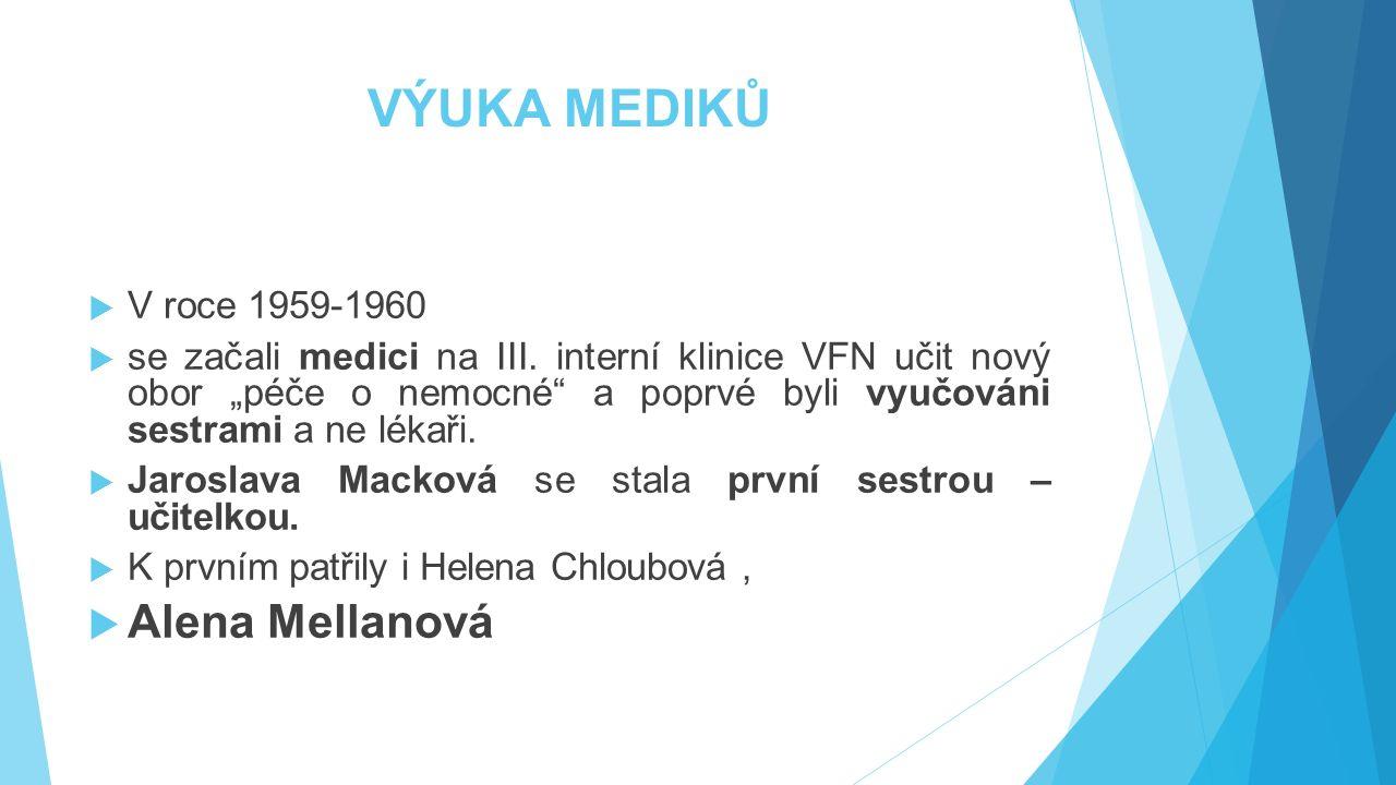 VÝUKA MEDIKŮ Alena Mellanová V roce 1959-1960