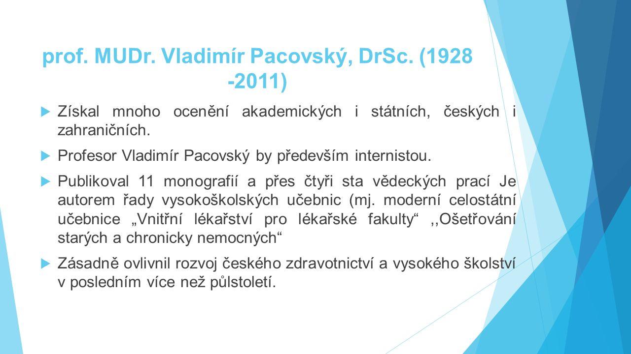 prof. MUDr. Vladimír Pacovský, DrSc. (1928 -2011)