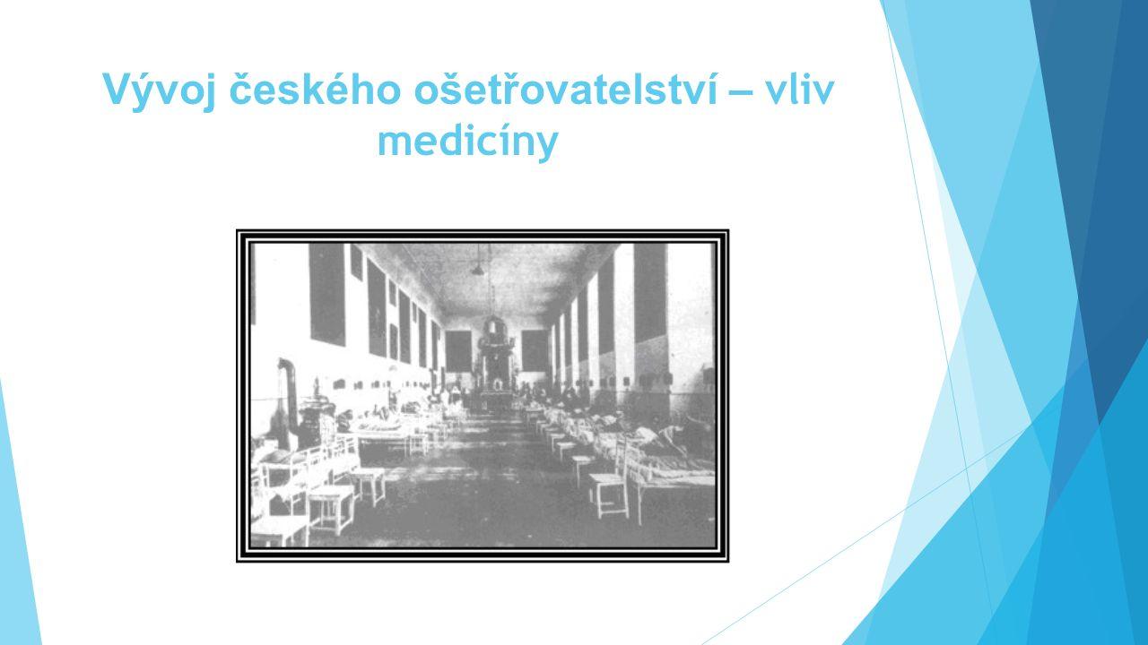 Vývoj českého ošetřovatelství – vliv medicíny