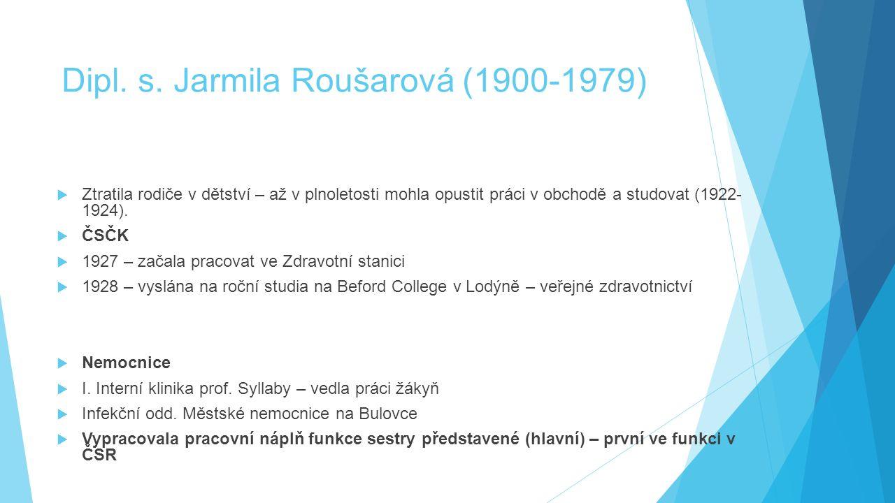 Dipl. s. Jarmila Roušarová (1900-1979)