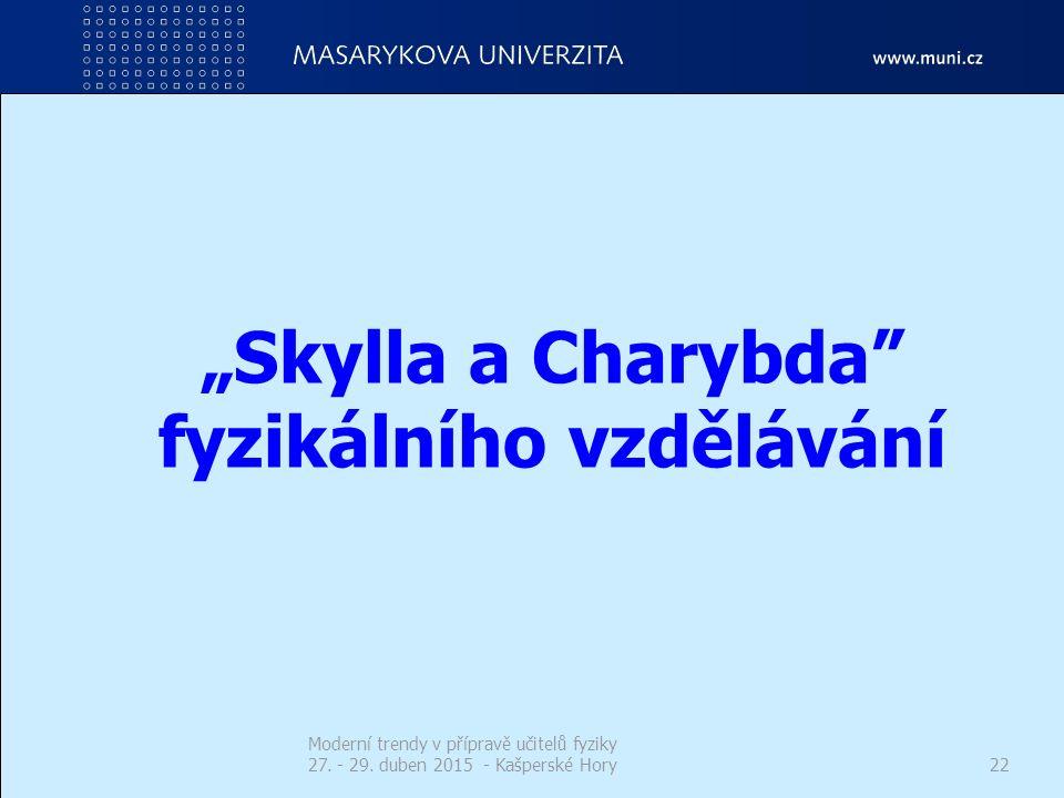 """""""Skylla a Charybda fyzikálního vzdělávání"""