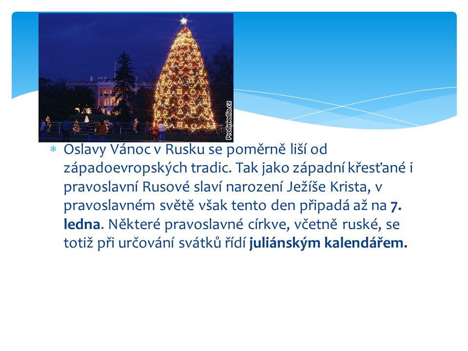 Oslavy Vánoc v Rusku se poměrně liší od západoevropských tradic