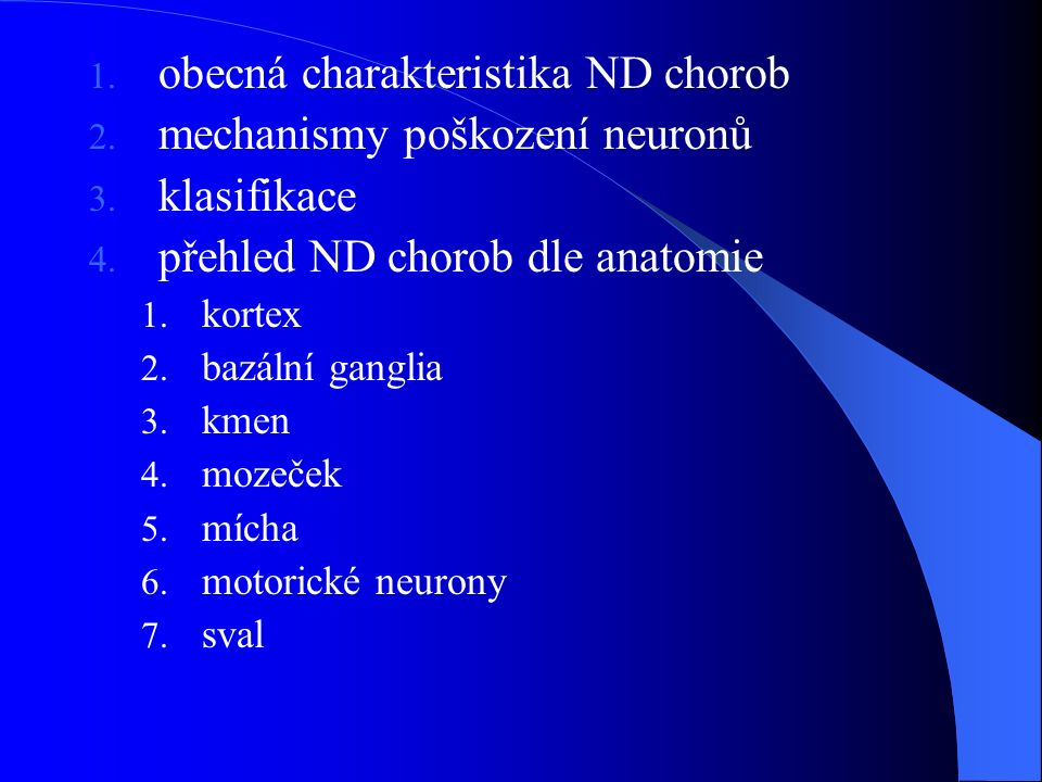 obecná charakteristika ND chorob mechanismy poškození neuronů