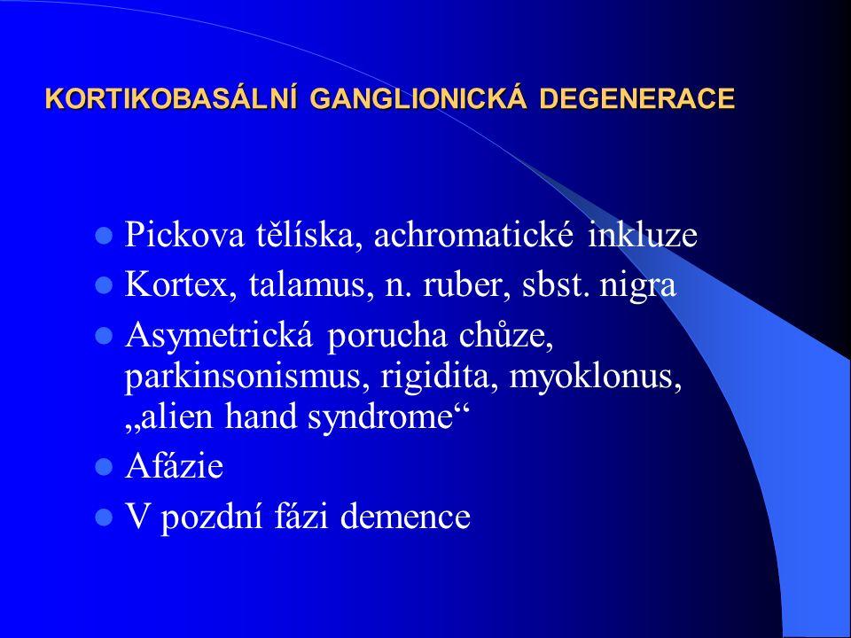 KORTIKOBASÁLNÍ GANGLIONICKÁ DEGENERACE