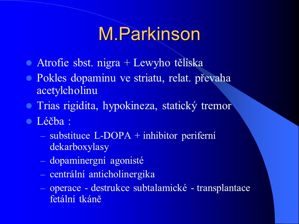 M.Parkinson Atrofie sbst. nigra + Lewyho tělíska