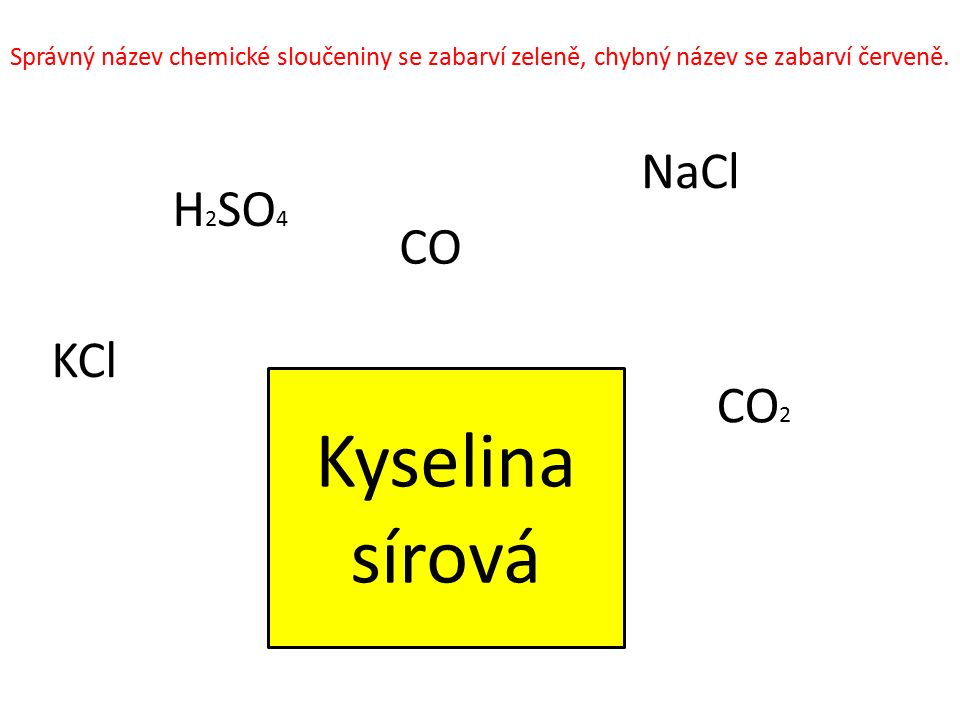 Kyselina sírová NaCl H2SO4 CO KCl CO2