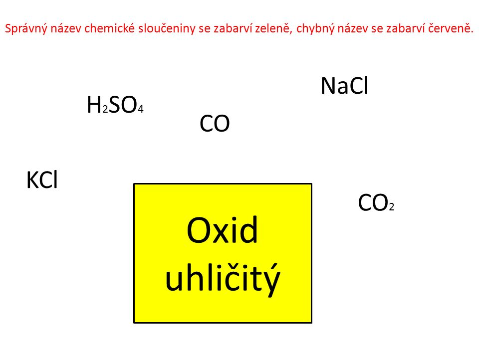 Oxid uhličitý NaCl H2SO4 CO KCl CO2