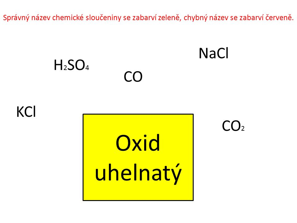 Oxid uhelnatý NaCl H2SO4 CO KCl CO2