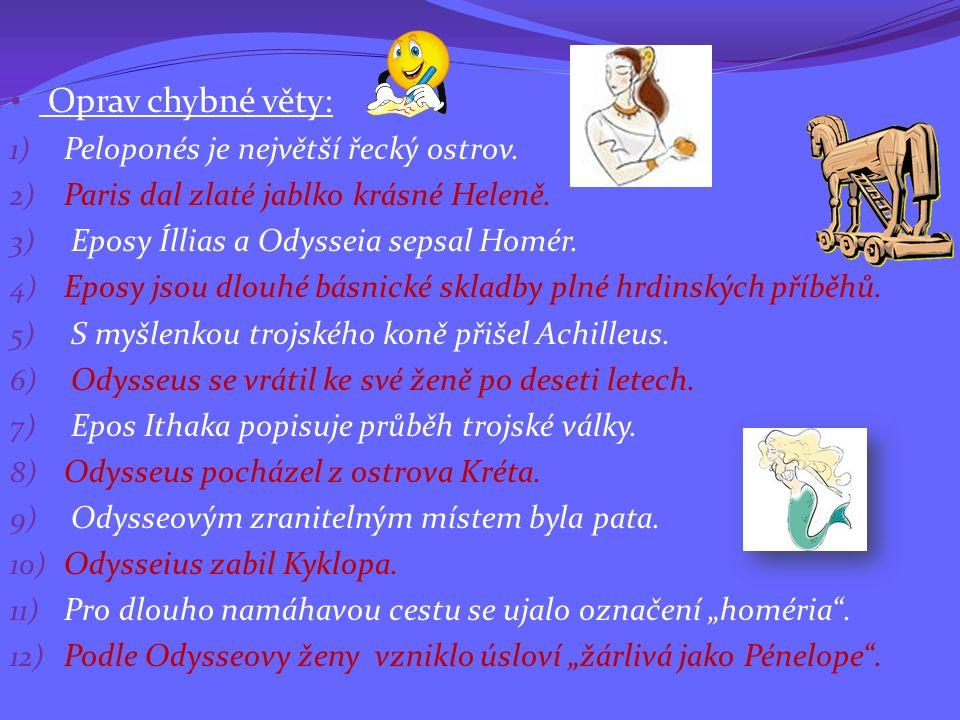 Oprav chybné věty: Peloponés je největší řecký ostrov.
