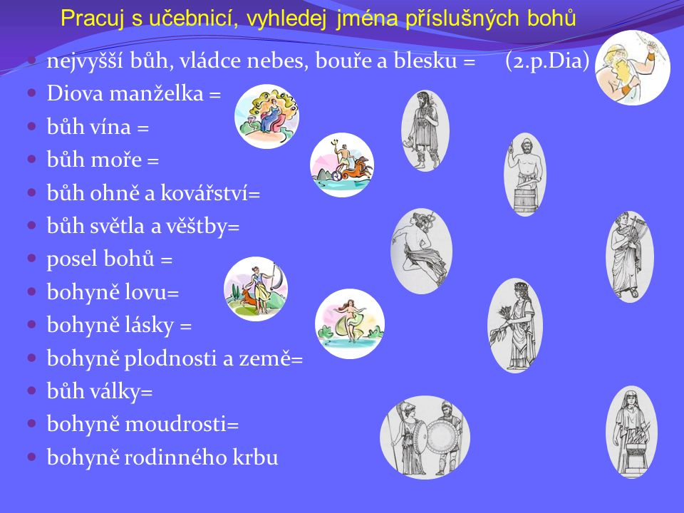 Pracuj s učebnicí, vyhledej jména příslušných bohů