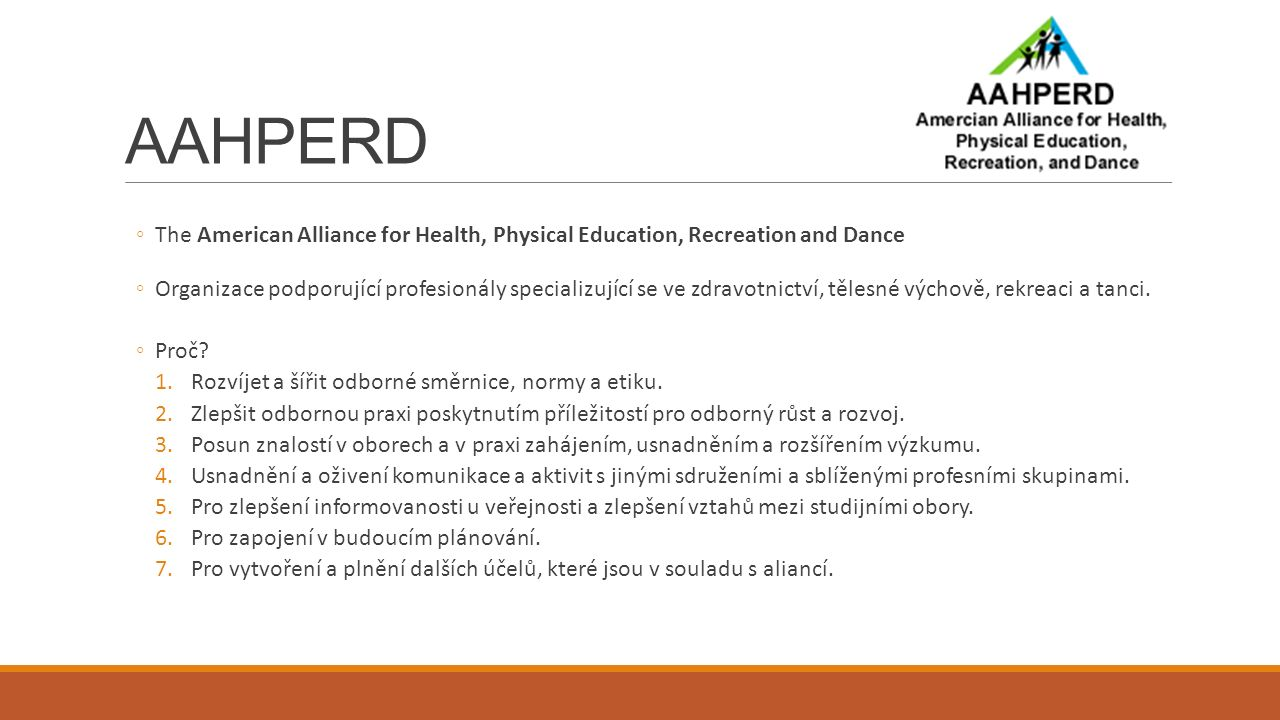AAHPERD The American Alliance for Health, Physical Education, Recreation and Dance.