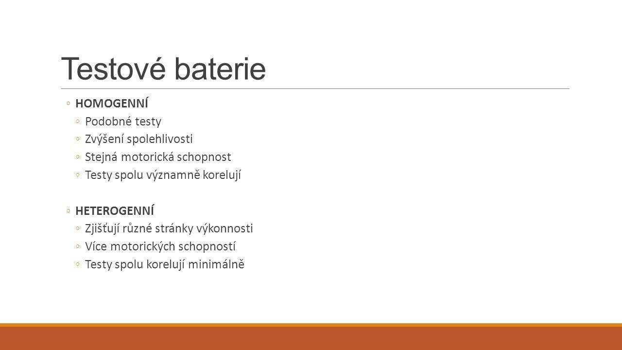 Testové baterie HOMOGENNÍ Podobné testy Zvýšení spolehlivosti