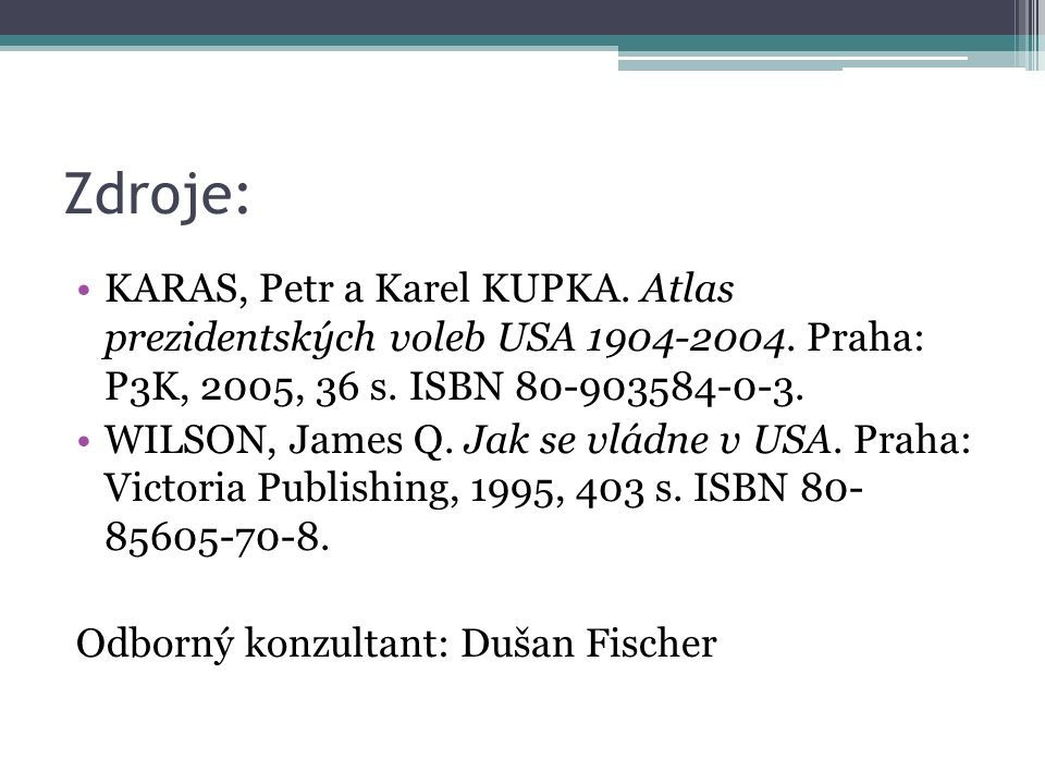 Zdroje: KARAS, Petr a Karel KUPKA. Atlas prezidentských voleb USA 1904-2004. Praha: P3K, 2005, 36 s. ISBN 80-903584-0-3.