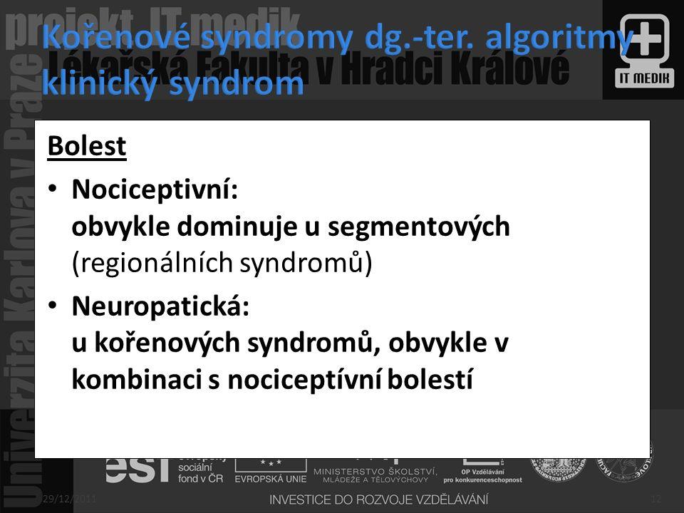Kořenové syndromy dg.-ter. algoritmy klinický syndrom