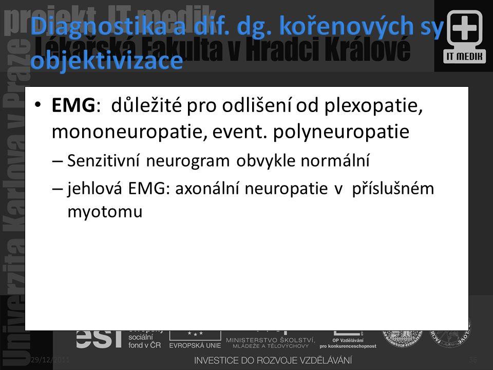Diagnostika a dif. dg. kořenových sy objektivizace
