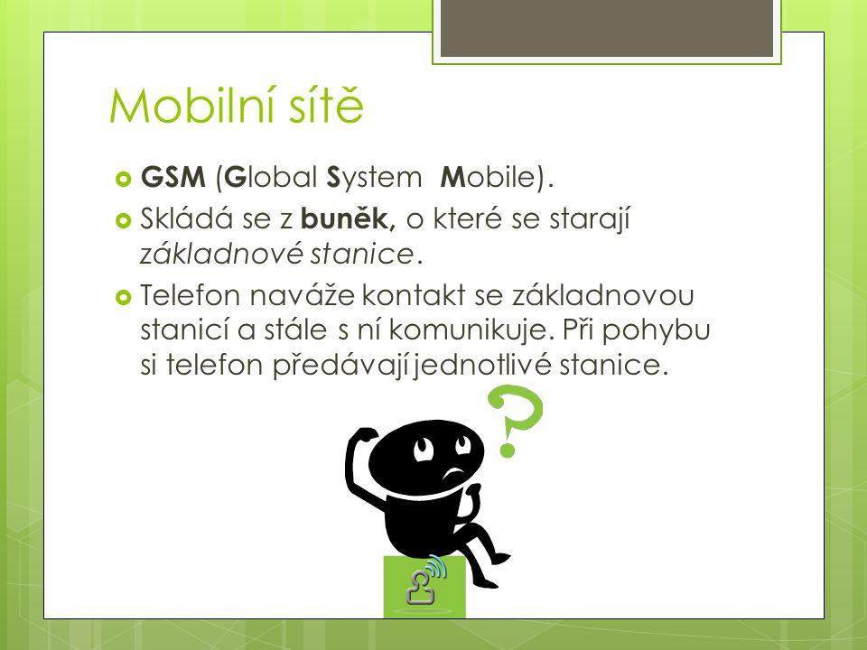 Mobilní sítě GSM (Global System Mobile).